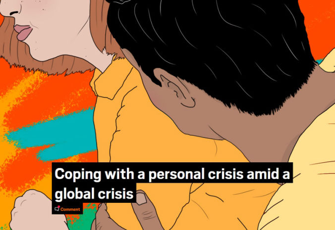 Coping with a personal crisis amid a global crisis